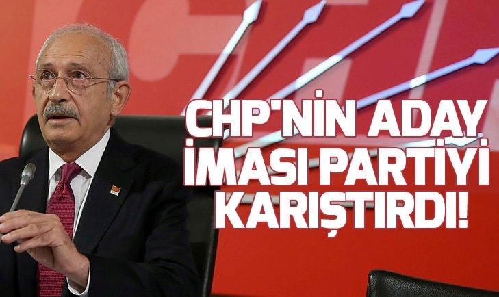 CHP'NİN ADAY İMASI PARTİYİ KARIŞTIRDI!