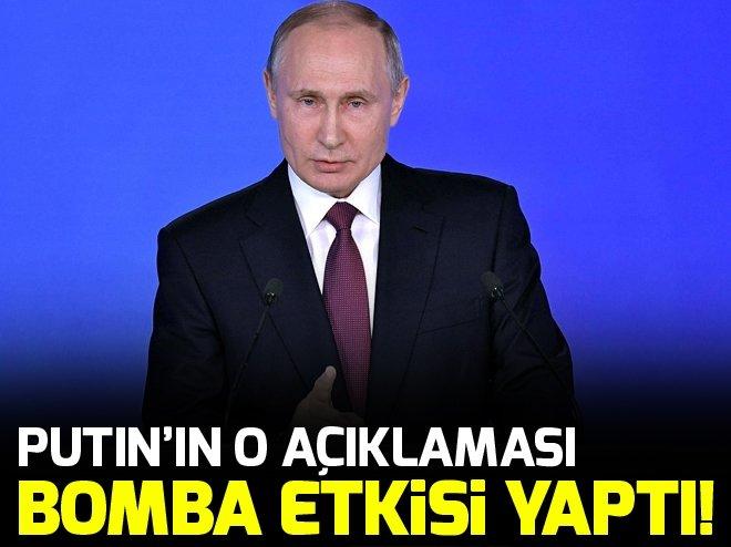 PUTİN'İN AÇIKLAMASI BOMBA ETKİSİ YAPTI