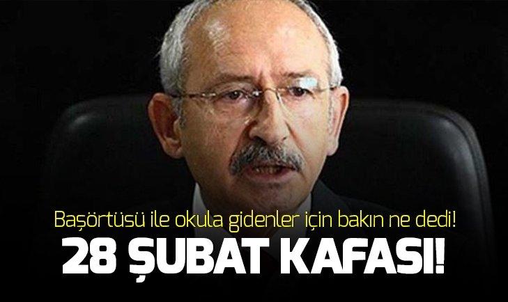 Kemal Kılıçdaroğlu başörtüsünden neden rahatsız oluyor?