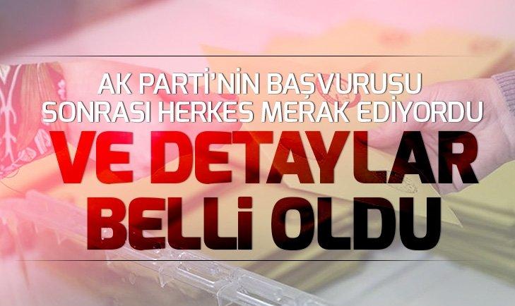 AK Partinin İstanbul için yaptığı olağanüstü başvuruda son dakika gelişmeler! AK Partinin İstanbul itirazının dayanakları...