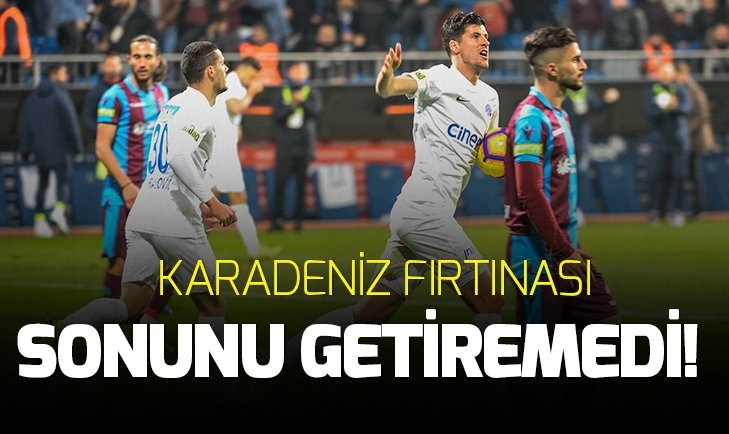 KARADENİZ FIRTINASI SONUNU GETİREMEDİ!