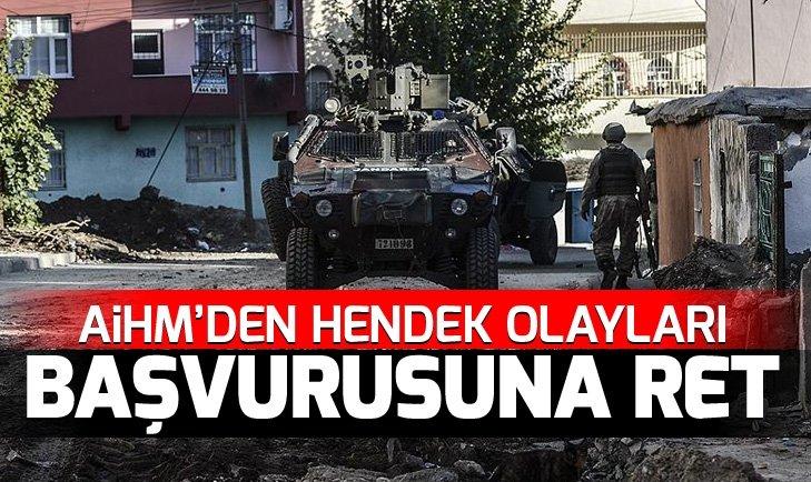 AİHM'DEN HENDEK OLAYLARI BAŞVURUSUNA RET