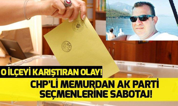 CHP'Lİ MEMURDAN AK PARTİLİ SEÇMEN LİSTESİNE SABOTAJ