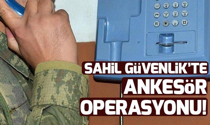 Sahil Güvenlik'te ankesör operasyonu 30 gözaltı