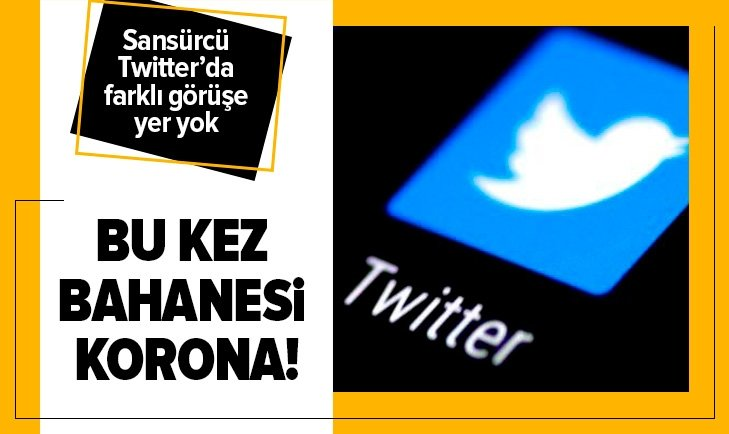 SANSÜRCÜ TWİTTER'IN BU KEZ BAHANESİ KORONAVİRÜS!