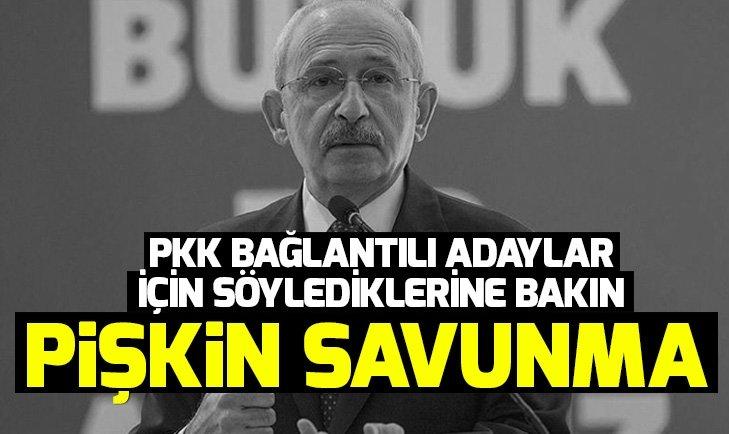 Kılıçdaroğlu, PKK bağlantılı adaylara sahip çıktı