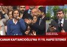 CHP'li Canan Kaftancıoğlu hakkında 11 yıl hapis istemi |Video