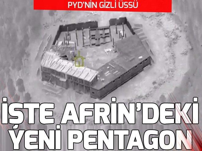 İŞTE PYD'NİN AFRİN'DEKİ YENİ PENTAGON'U