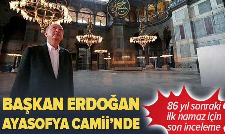 Başkan Erdoğan Ayasofya Camii'nde...