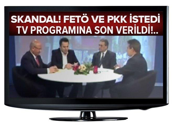 FETÖ VE PKK İSTEDİ TV PROGRAMINA SON VERİLDİ!