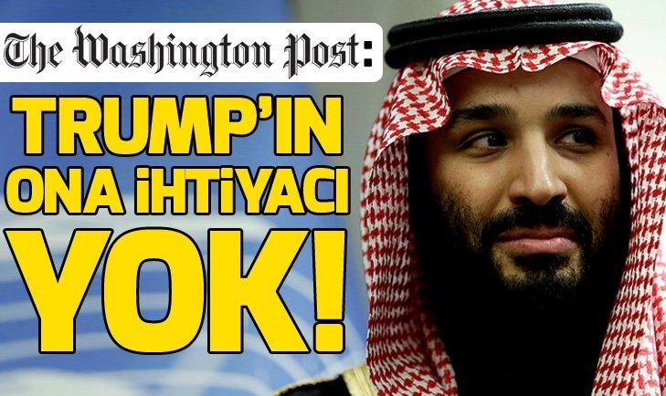Washington Post: Trump'ın Prens Selman'a ihtiyacı yok!