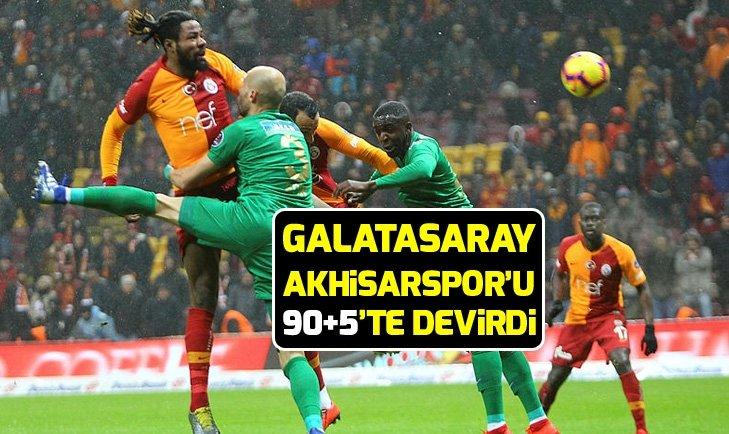 GALATASARAY AKHİSARSPOR'U 90+5'TE DEVİRDİ
