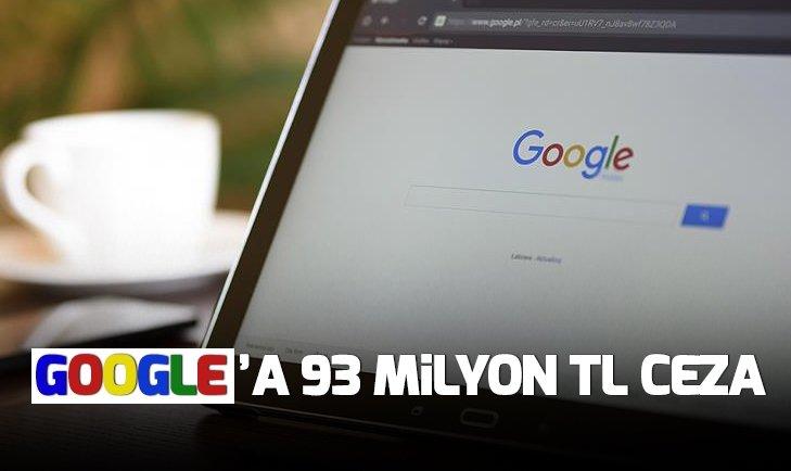 GOOGLE'A 93 MİLYON LİRA PARA CEZASI
