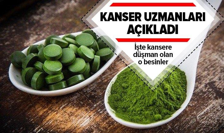 KANSER UZMANLARI KANSERE DÜŞMAN BESİNLERİ AÇIKLADI