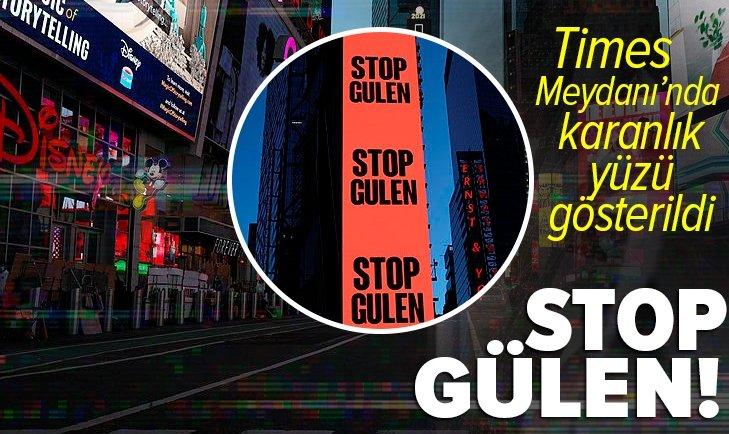 Times Meydanı'nda 'Gülen'i durdurun' ilanı!