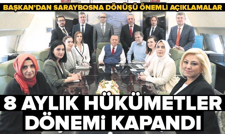 Başkan Erdoğan'dan Saraybosna dönüşü önemli mesajlar