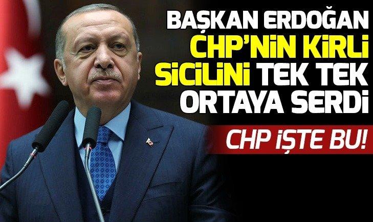 Başkan Erdoğan CHP'nin kirli sicilini tek tek ortaya serdi!
