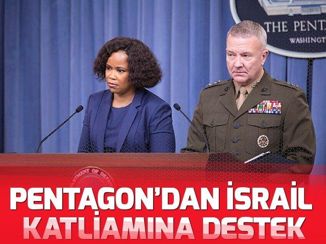 PENTAGON'DAN GAZZE'DEKİ İSRAİL KATLİAMINA DESTEK