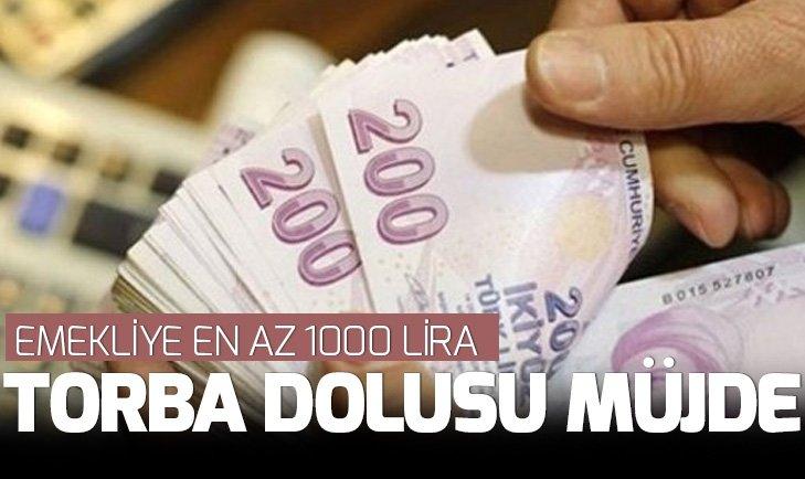 TORBA DOLUSU MÜJDE | EMEKLİYE EN AZ 1000 LİRA