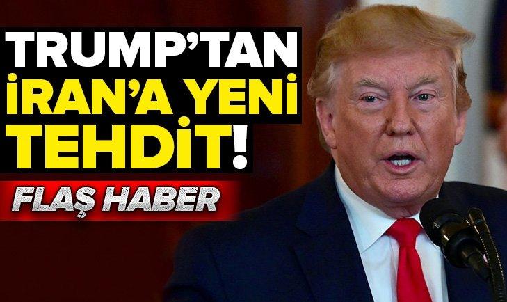 TRUMP'TAN İRAN'A YENİ TEHDİT
