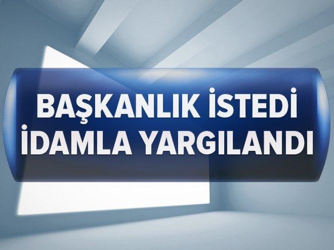 ALPARSLAN TÜRKEŞ 'BAŞKANLIK' İSTEDİ İDAMLA YARGILANDI