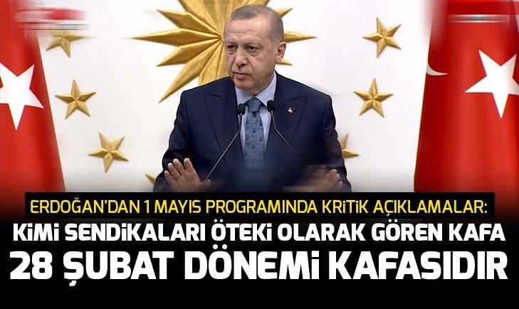 Başkan Erdoğandan 1 Mayıs programında kritik açıklamalar