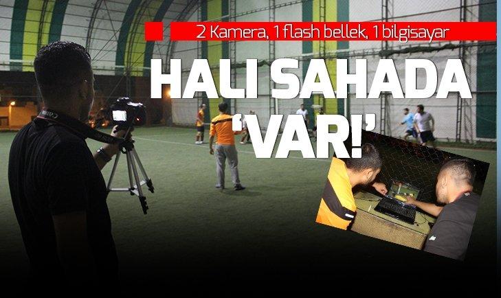HALI SAHAYA VAR SİSTEMİ KURDULAR!