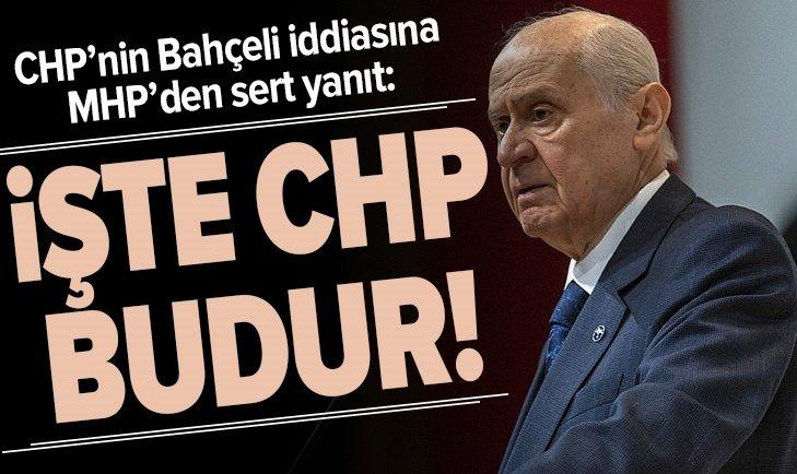 CHP'NİN BAHÇELİ İDDİASINA MHP'DEN SERT YANIT