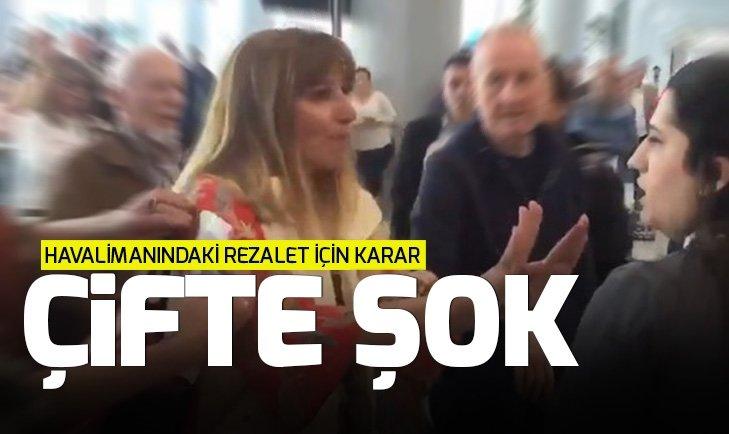 İSTANBUL HAVALİMANI'NDA GÖREVLİYE HAKARET EDEN KADIN İÇİN KARAR