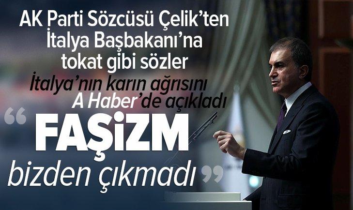 AK Parti Sözcüsü Ömer Çelik'ten İtalya Başbakanı'nın Başkan Erdoğan'a yönelik sözleriyle ilgili açıklama