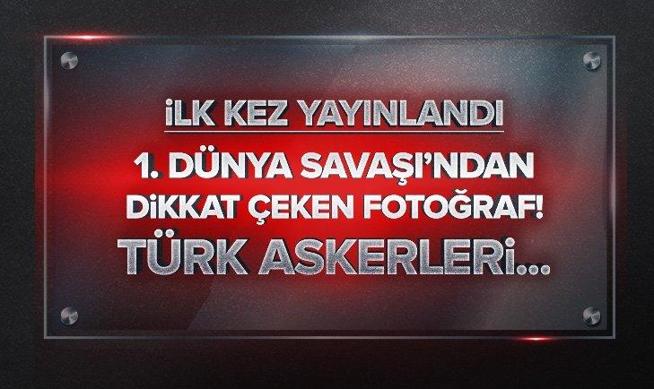 İLK KEZ YAYINLANDI! TÜRK ASKERLERİ...