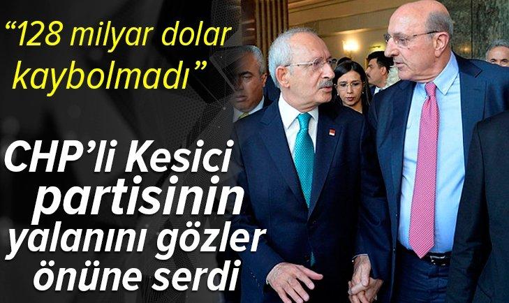 Son dakika | CHP'li İlhan Kesici partisinin yalanını gözler önüne serdi: 128 milyar dolar kaybolmadı