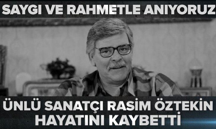 Rasim Öztekin hayatını kaybetti