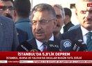 Son dakika: Cumhurbaşkanı Yardımcısı Fuat Oktay'dan İstanbul depremiyle ilgili son dakika açıklaması |Video