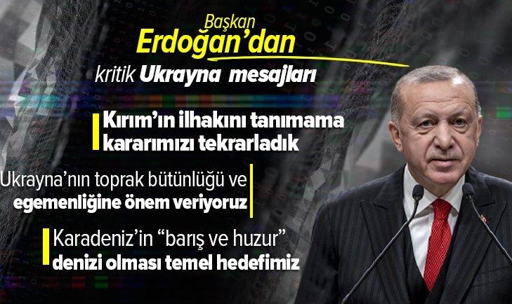 Başkan Recep Tayyip Erdoğan'dan kritik açıklamalar: Kırım'ın ilhakını tanımadığımızı kez daha teyit ettik