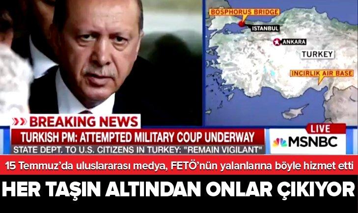 15 Temmuz'da uluslararası medya, FETÖ'nün yalanlarına hizmet etmiş!
