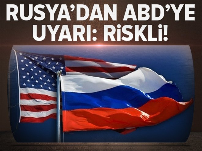 RUSYA'DAN, ABD'YE İRAN UYARISI