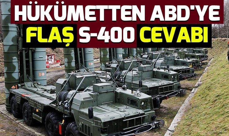 Hükümetten ABD'ye flaş S-400 cevabı