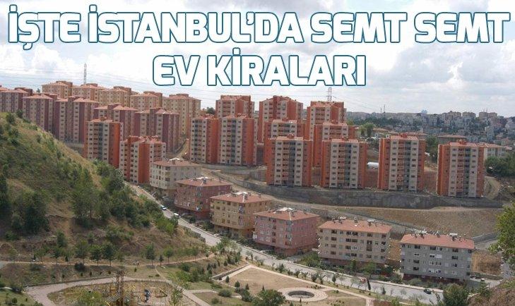 İSTANBUL'DA SEMT SEMT KİRA FİYATLARI NE KADAR?