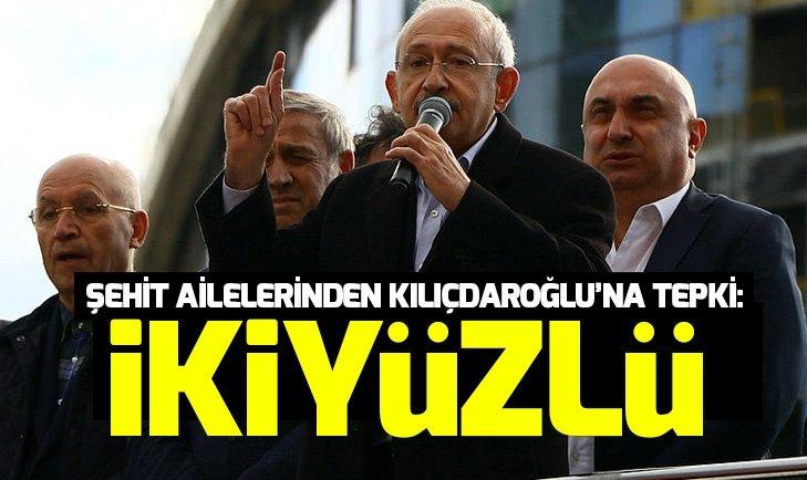 Şehit yakınlarından Kılıçdaroğlu'na tepki