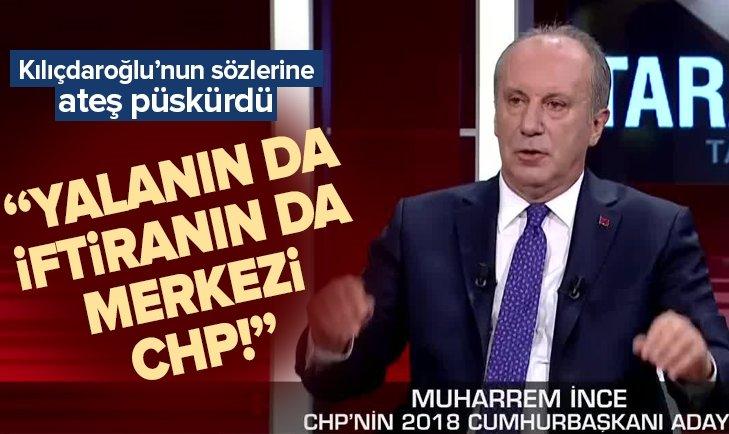 Muharrem İnce Kılıçdaroğlu'nun sözlerine ateş püskürdü