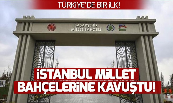 Türkiye'de bir ilk! Beş Millet Bahçesi bugün açıldı