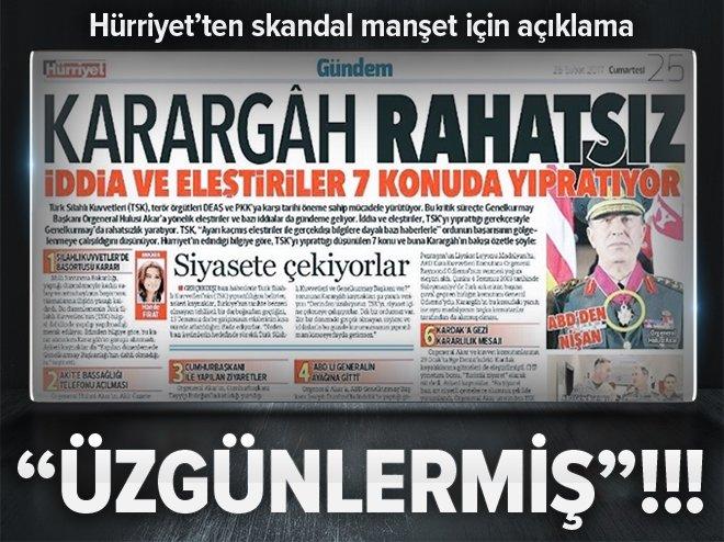 HÜRRİYET'TEN 'KARARGAH RAHATSIZ' AÇIKLAMASI