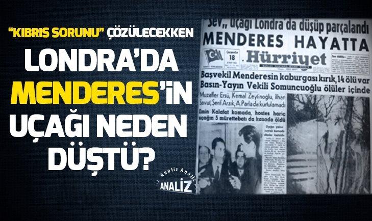 Menderes'in uçağı neden düştü?