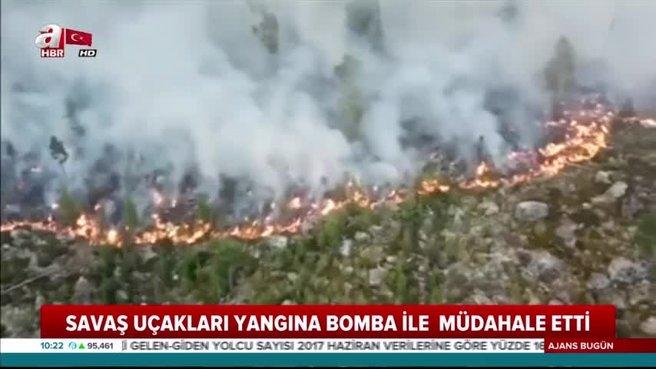 Savaş uçakları yangına bomba ile  müdahale etti