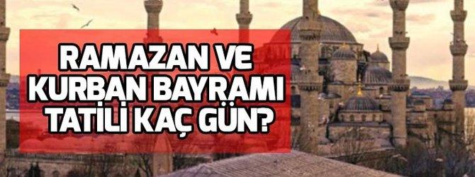 Ramazan ve Kurban Bayramı tatili kaç gün?