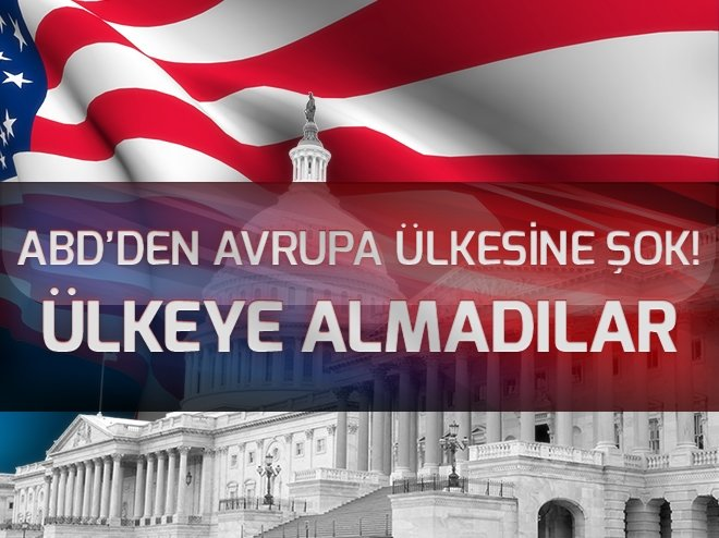ABD'DEN AVRUPA ÜLKESİNE ŞOK!