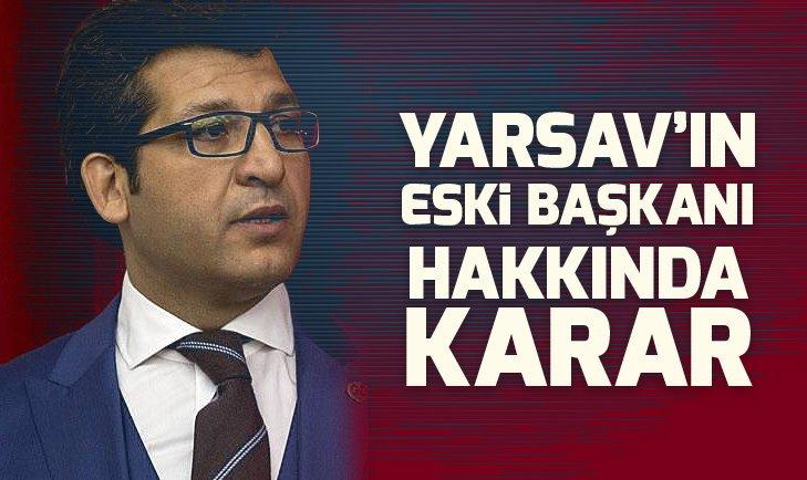 YARSAV'IN ESKİ BAŞKANI MURAT ARSLAN'A 10 YIL HAPİS