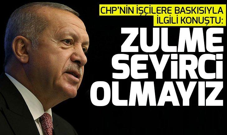 Başkan Erdoğan: Zulümlere tribünden seyirci olmayız