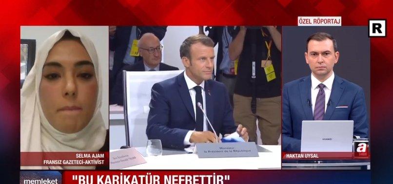Fransız gazeteci Selma Ajam'dan A Haber'e özel açıklama: Fransa, Başkan Erdoğan'ın onuruna savaş açmaya çalışıyor